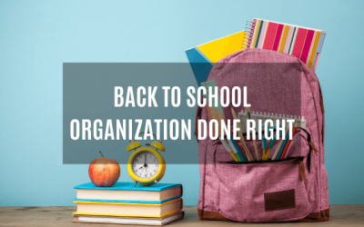 Back to School Organization Done Right